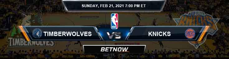 Minnesota Timberwolves vs New York Knicks 2-21-2021 NBA Odds and Picks