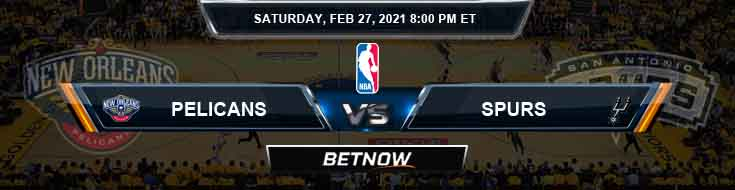 New Orleans Pelicans vs San Antonio Spurs 2-27-2021 NBA Odds and Picks