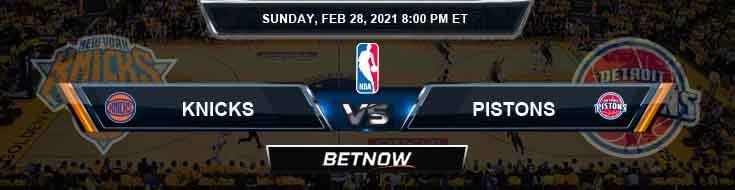 New York Knicks vs Detroit Pistons 2-28-2021 Odds Picks and Previews