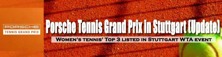 Porsche Tennis Grand Prix Women's Tennis' Top 3 Listed in Stuttgart WTA Event