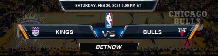 Sacramento Kings vs Chicago Bulls 2-20-2021 Odds Picks and Previews