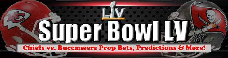 Super Bowl LV Chiefs vs Buccaneers Prop Bets Predictions and More!