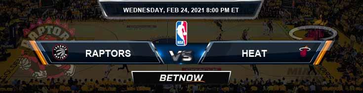 Toronto Raptors vs Miami Heat 2-24-2021 Picks Previews and Prediction