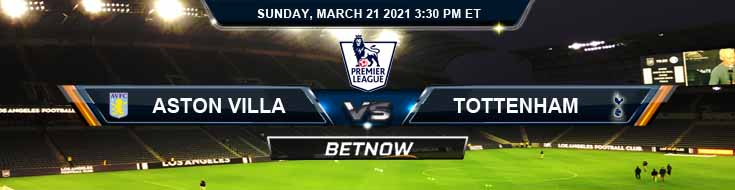 Aston Villa vs Tottenham Hotspur 03-21-2021 Game Analysis Tips and Soccer Forecast