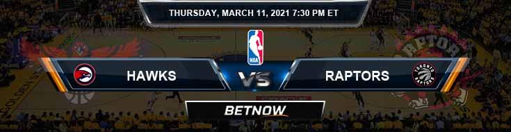 Atlanta Hawks vs Toronto Raptors 3-11-2021 Spread Picks and Previews