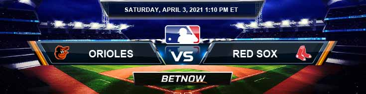 Baltimore Orioles vs Boston Red Sox 04-03-2021 MLB Forecast Analysis and Spring Training Results