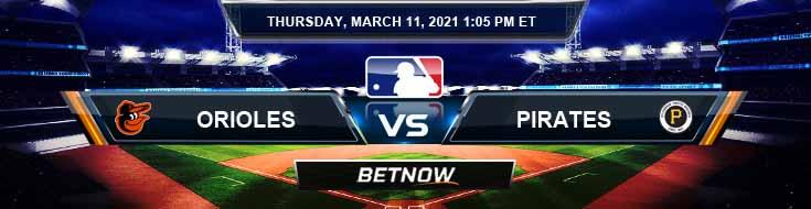Baltimore Orioles vs Pittsburgh Pirates 03-11-2021 Baseball Odds Picks and MLB Predictions