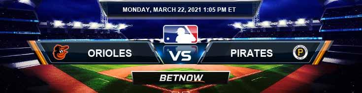 Baltimore Orioles vs Pittsburgh Pirates 03-22-2021 Game Analysis Baseball Betting and MLB Tips