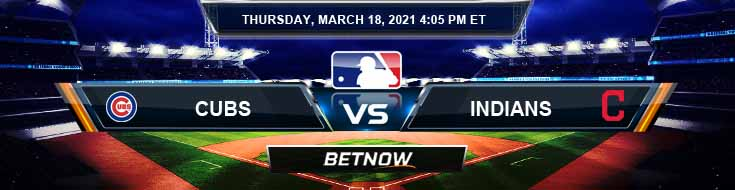 Chicago Cubs vs Cleveland Indians 03-18-2021 Spring Training Forecast MLB Analysis and Baseball Results