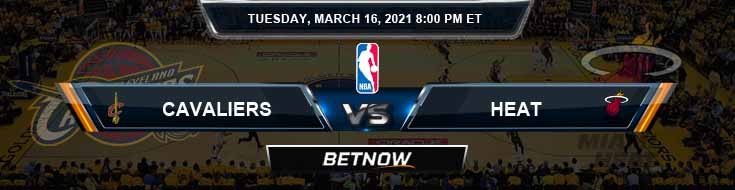 Cleveland Cavaliers vs Miami Heat 3-16-2021 Odds Picks and Previews