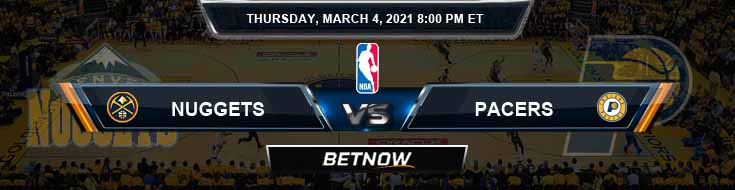 Denver Nuggets vs Indiana Pacers 3-4-2021 Spread Picks and Prediction
