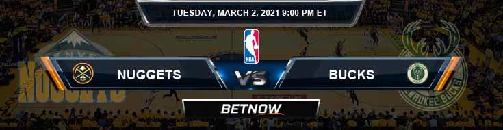 Denver Nuggets vs Milwaukee Bucks 3/2/2021 Odds Picks and Previews
