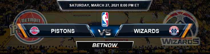 Detroit Pistons vs Washington Wizards 3-27-2021 Odds Picks and Previews