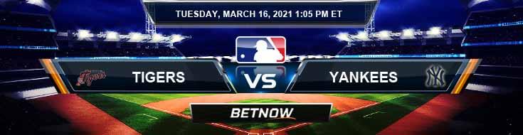 Detroit Tigers vs New York Yankees 03-16-2021 MLB Tips Baseball Betting and Spring Training Forecast