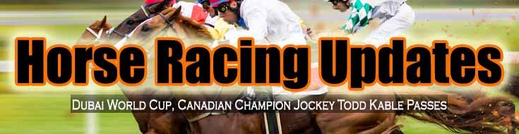 Horse Racing Updates Dubai World Cup, Canadian Champion Jockey Todd Kable Passes