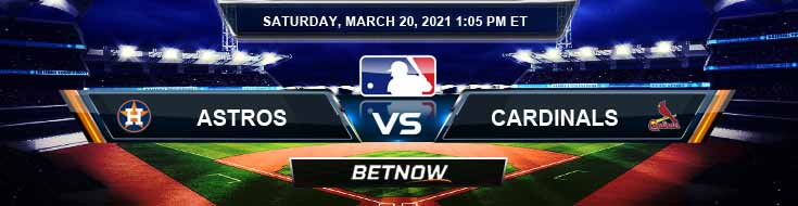 Houston Astros vs St. Louis Cardinals 03-20-2021 Predictions Spring Training Previews and Spread