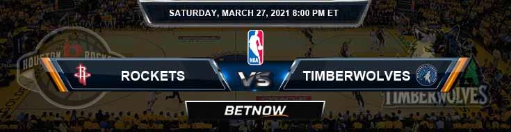 Houston Rockets vs Minnesota Timberwolves 3-27-2021 NBA Odds and Picks