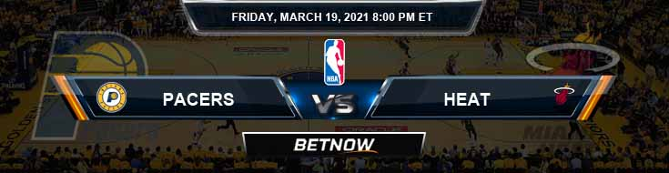 Indiana Pacers vs Miami Heat 3-19-2021 Previews Picks and Game Analysis