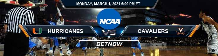 Miami Hurricanes vs Virginia Cavaliers 03-01-2021 NCAAB Game Analysis Picks & Odds
