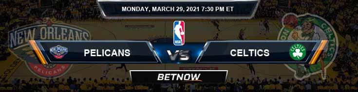 New Orleans Pelicans vs Boston Celtics 3-29-2021 NBA Spread and Picks