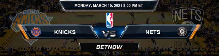New York Knicks vs Brooklyn Nets 3-15-2021 Odds Picks and Previews