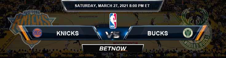 New York Knicks vs Milwaukee Bucks 3-27-2021 NBA Picks and Previews