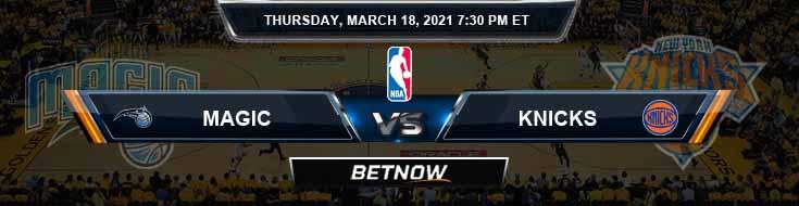 Orlando Magic vs New York Knicks 3-18-2021 Odds Picks and Previews