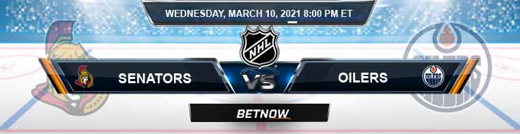 Ottawa Senators vs Edmonton Oilers 03-10-2021 Game Analysis Tips and NHL Forecast