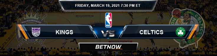 Sacramento Kings vs Boston Celtics 3-19-2021 Odds Picks and Previews