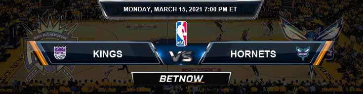 Sacramento Kings vs Charlotte Hornets 3-15-2021 NBA Picks and Previews