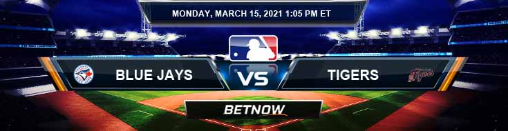 Toronto Blue Jays vs Detroit Tigers 03-15-2021 Spread Game Analysis and Baseball Betting