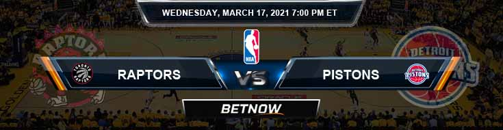 Toronto Raptors vs Detroit Pistons 3-17-2021 Odds Picks and Previews