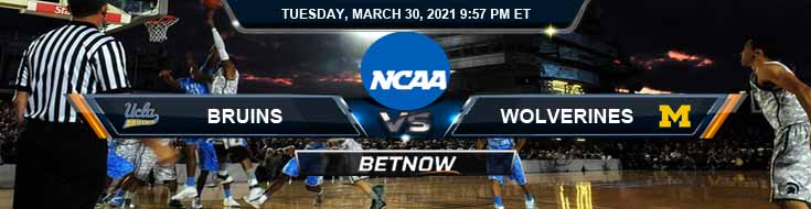 UCLA Bruins vs Michigan Wolverines 03-30-2021 Previews NCAAB Spread & Game Analysis