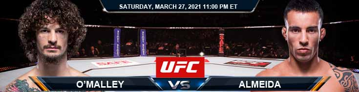 UFC 260 O'Malley vs Almeida 03-27-2021 Fight Predictions Previews and UFC Spread