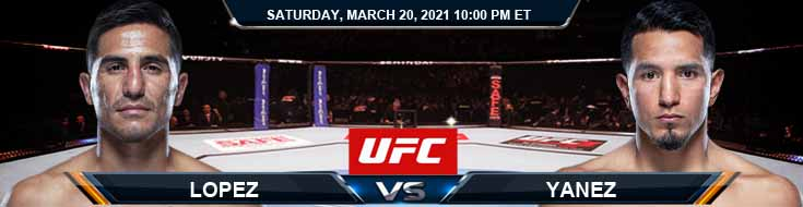 UFC on ESPN 21 Lopez vs Yanez 03-20-2021 Spread Fight Analysis and Forecast