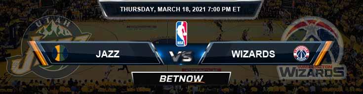 Utah Jazz vs Washington Wizards 3-18-2021 Odds Picks and Previews