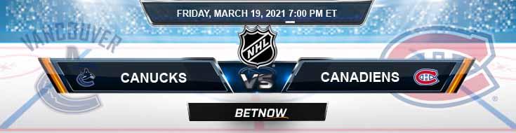 Vancouver Canucks vs Montreal Canadiens 03-19-2021 Hockey Betting Odds and NHL 2021 Season Picks