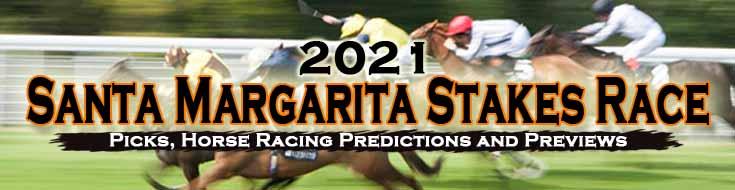 2021 Santa Margarita Stakes Race Picks Horseracing Predictions and Previews