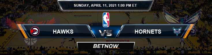 Atlanta Hawks vs Charlotte Hornets 4-11-2021 Odds Picks and Previews