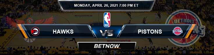 Atlanta Hawks vs Detroit Pistons 4-26-2021 Spread Picks and Previews