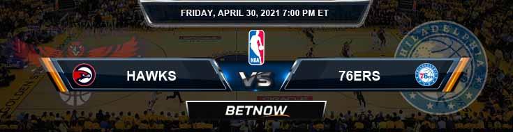 Atlanta Hawks vs Philadelphia 76ers 4-30-2021 NBA Spread and Picks