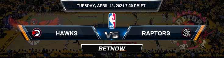 Atlanta Hawks vs Toronto Raptors 4-13-2021 Odds Picks and Prediction
