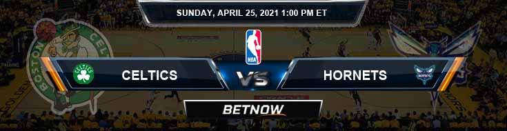 Boston Celtics vs Charlotte Hornets 4-25-2021 Odds Picks and Previews