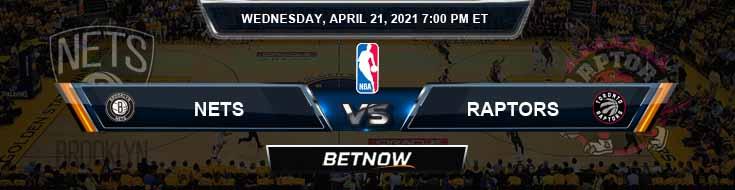Brooklyn Nets vs Toronto Raptors 4-21-2021 Spread Picks and Previews