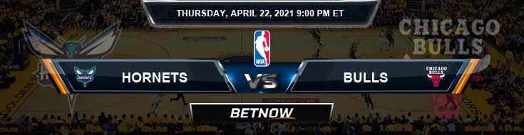 Charlotte Hornets vs Chicago Bulls 4-22-2021 Spread Picks and Previews
