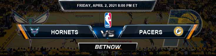 Charlotte Hornets vs Indiana Pacers 4-2-2021 Odds Picks and Previews