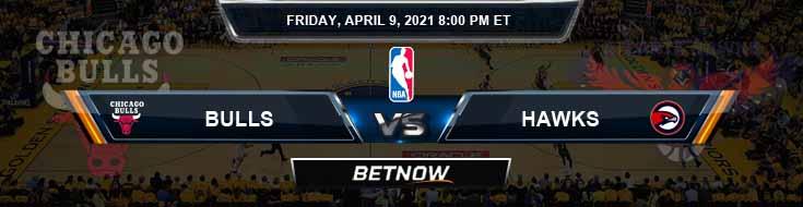 Chicago Bulls vs Atlanta Hawks 4-9-2021 Picks Previews and Prediction