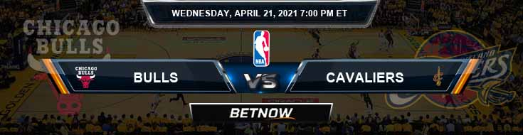 Chicago Bulls vs Cleveland Cavaliers 4-21-2021 Odds Picks and Previews