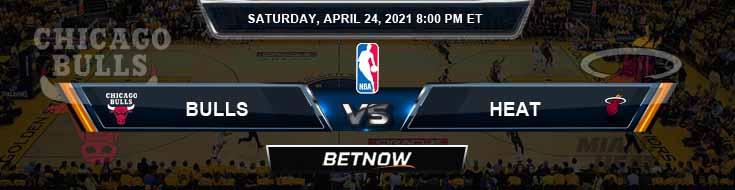 Chicago Bulls vs Miami Heat 4-24-2021 Picks Previews and Prediction