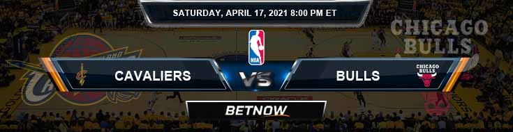 Cleveland Cavaliers vs Chicago Bulls 4-17-2021 Odds Picks and Previews